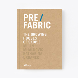 PRE/FABRIC. The Growing Houses of Skopje